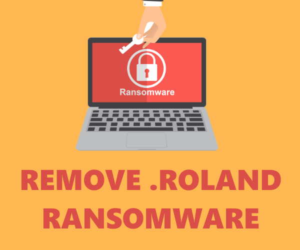 How to remove Roland Ransomware and decrypt .roland files